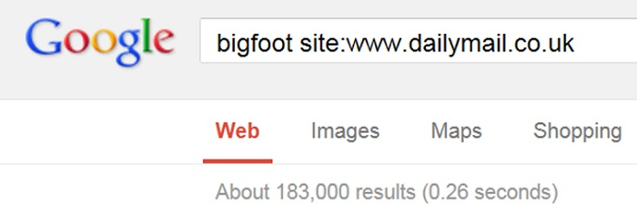 "Over 180,000 hits about ""Bigfoot"" at the Daily Mail website."